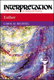 Interpretation: A Bible Commentary for Teaching and Preaching Esther