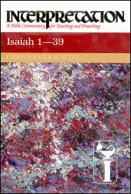 Interpretation: A Bible Commentary for Teaching and Preaching Isaiah: Chapters 1-39