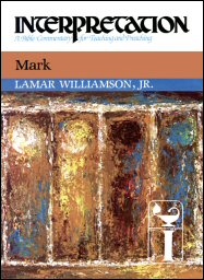 Interpretation: A Bible Commentary for Teaching and Preaching Mark