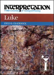 Interpretation: A Bible Commentary for Teaching and Preaching Luke