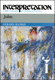 Interpretation: A Bible Commentary for Teaching and Preaching John