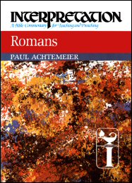 Interpretation: A Bible Commentary for Teaching and Preaching Romans