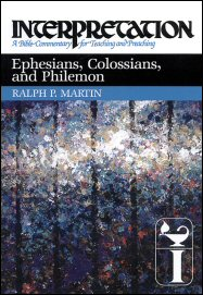 Interpretation: A Bible Commentary for Teaching and Preaching Ephesians, Colossians, & Philemon