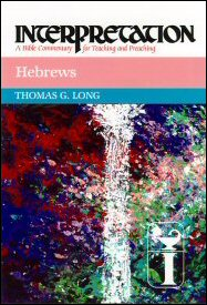 Interpretation: A Bible Commentary for Teaching and Preaching Hebrews