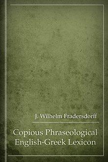 A Copious Phraseological English-Greek Lexicon