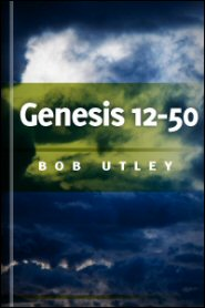 Bible Lessons International Old Testament: The Patriarchal Period: Genesis 12–50