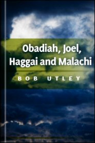 Bible Lessons International Old Testament: The Post-exilic Prophets: Obadiah, Joel, Haggai, and Malachi