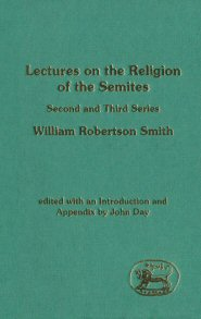 Lectures on the Religion of the Semites (Second and Third Series)