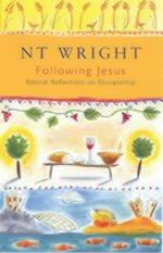 Following Jesus: Biblical Reflections on Christian Discipleship