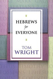 Hebrews for Everyone