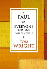 Paul for Everyone: Romans, part 1