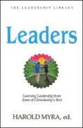 Leaders: Learning Leadership from Some of Christianity's Best