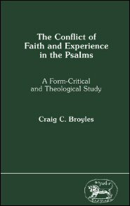 Conflict of Faith and Experience in the Psalms: A Form-Critical and Theological Study