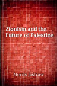Zionism and the Future of Palestine