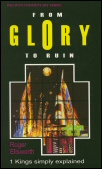 From Glory to Ruin: 1 Kings Simply Explained