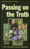 Passing on the Truth: 1 & 2 Timothy Simply Explained
