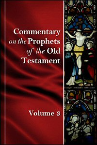 Commentary on the Prophets of the Old Testament, vol. 3
