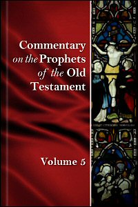 Commentary on the Prophets of the Old Testament, vol. 5
