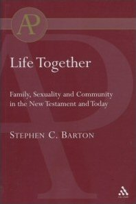 Life Together: Family, Sexuality and Community in the New Testament and Today