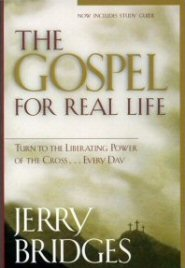 The Gospel for Real Life: Turn to the Liberating Power of the Cross . . . Every Day