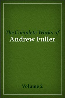 The Complete Works of Andrew Fuller, vol. 2: Controversial Publications