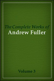 The Complete Works of Andrew Fuller, vol. 3: Expositions—Miscellaneous