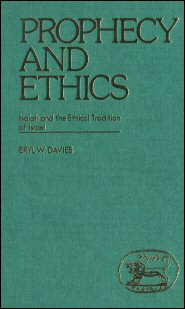 Prophecy and Ethics: Isaiah and the Ethical Traditions of Israel