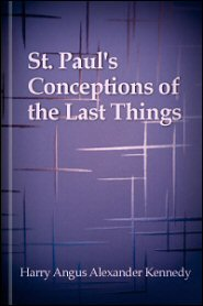 St. Paul's Conceptions of the Last Things