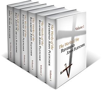 The Works of the Reverend John Fletcher (6 vols.)