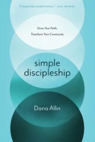 Simple Discipleship: Grow Your Faith, Transform Your Community