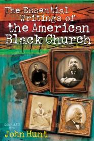 Essential Writings of the American Black Church