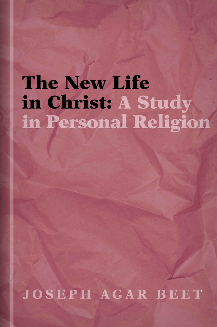 The New Life in Christ: A Study in Personal Religion