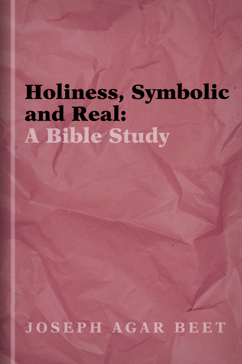 Holiness Symbolic and Real: A Bible Study