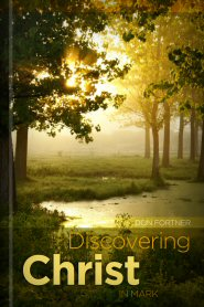 Discovering Christ in the Gospel of Mark