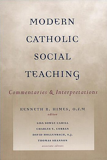 Modern Catholic Social Teaching: Commentaries and Interpretations