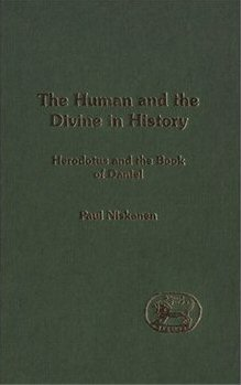 The Human and the Divine in History: Herodotus and the Book of Daniel