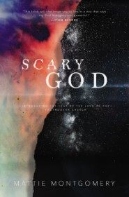 Scary God: Introducing The Fear of the Lord to the Postmodern Church