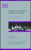 Deification in Eastern Orthodox Theology: An Evaluation and Critique of the Theology of Dumitru Staniloae
