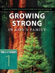 Growing Strong in God's Family: Rooted and Built Up in Him