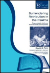 Surrendering Retribution in the Psalms: Responses to Violence in the Individual Complaints