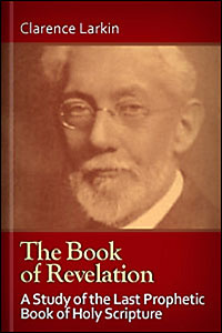The Book of Revelation: A Study of the Last Prophetic Book of Holy Scripture