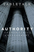 Tabletalk Magazine, March 2009: Authority—Church, Family, and Government