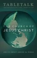 Tabletalk Magazine, November 2008: The Church of Jesus Christ