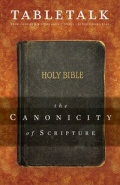Tabletalk Magazine, October 2008: The Canonicity of Scripture