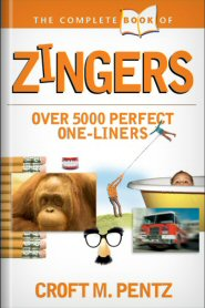 The Complete Book of Zingers: Over 5,000 Perfect One-Liners