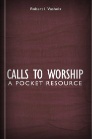 Calls to Worship: A Pocket Resource