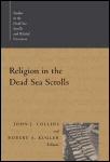 Religion in the Dead Sea Scrolls