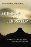 Qumran and Jerusalem: Studies in the Dead Sea Scrolls and the History of Judaism