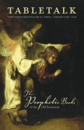 Tabletalk Magazine, February 2008: The Prophetic Books of the Old Testament