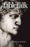 Tabletalk Magazine, February 2006: The Historical Books